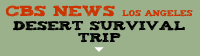 CBS Los Angeles: Desert Survival Trip